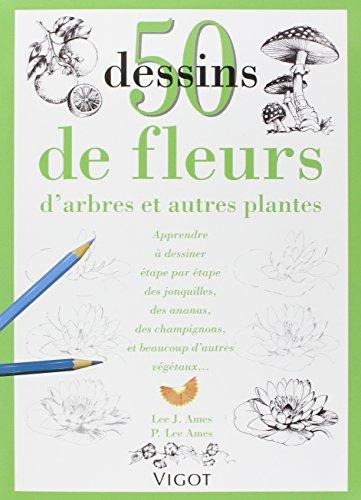 50 Dessins de fleurs, d'arbres et autres plantes par Lee-J Ames