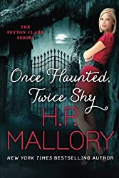 Once Haunted, Twice Shy (The Peyton Clark Series) by H.P. Mallory (2014-09-16)