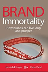 Brand Immortality: How Brands Can Live Long and Prosper Hardcover
