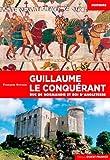 Guillaume le conquérant - Duc de Normandie et roi d'Angleterre