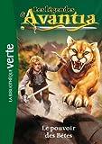 Les légendes d'Avantia 03 - Le pouvoir des bêtes