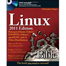 Linux Bible 2011 Edition: Boot Up to Ubuntu, Fedora, KNOPPIX, Debian, OpenSUSE, and 13 Other Distributions