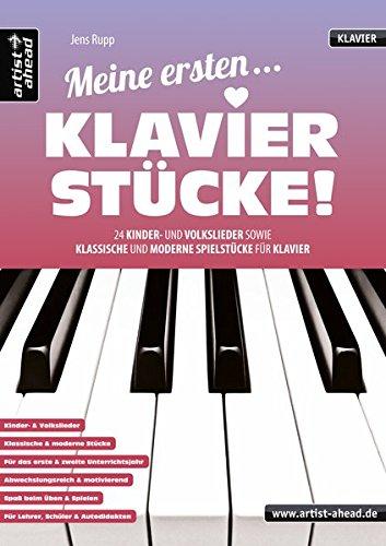 Meine ersten Klavierstücke! 24 Kinder- und Volkslieder sowie klassische und moderne Spielstücke für Klavier. Musiknoten für Piano. Spielbuch. Songbook. (Happy Birthday Meine D)