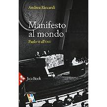 Manifesto al mondo. Paolo VI all'ONU