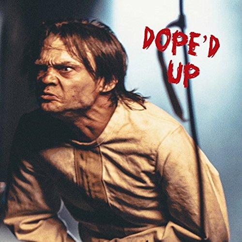 Dope'd Up [Explicit]