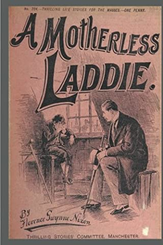 Journal Vintage Penny Dreadful Book Cover Reproduction Motherless Laddie: Journal Vintage Penny Dreadful Book Cover Reproduction Motherless Laddie