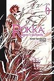 Rokka: Braves of the Six Flowers Vol. 6 (light novel)