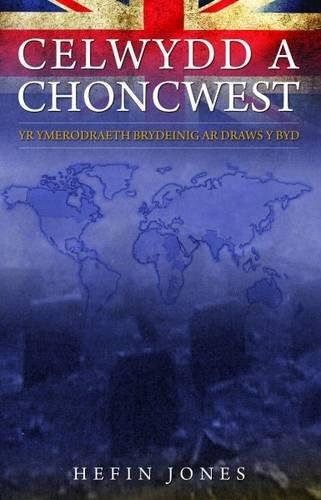 celwydd-a-choncwest-yr-ymerodraeth-brydeinig-ar-draws-y-byd