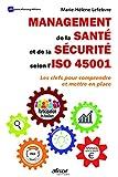 Management de la santé et de la sécurité selon l'ISO 45001 - Les clés pour comprendre et mettre en place