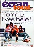 ECRAN TOTAL [No 606] du 12/04/2006 - COMME T'Y ES BELLE - FILM DE LISA AZUELOS - AVEC M. LAROQUE - AURE ATIKA - V. BENGUIGUI ET G. NAKACHE - LA BBC REVOLUTIONNE LA TELE - MARIE GILLAIN ET CALI