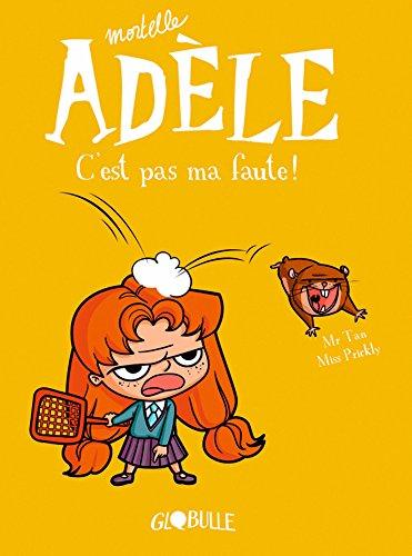 Mortelle Adèle. C'est pas ma faute (T3) par Mr Tan