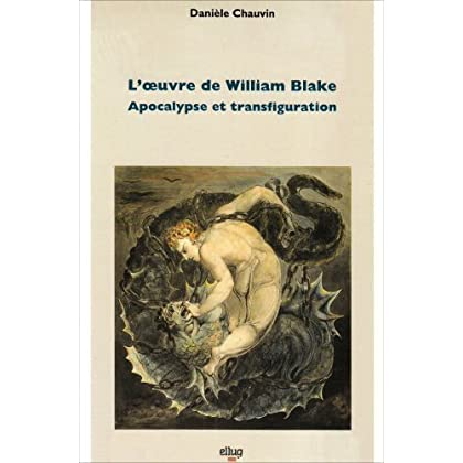 L'oeuvre de William Blake. Apocalypse et transfiguration