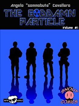 The Goddamn Particle: Un classico racconto di fantascienza e supereroi di [Cavallaro, Angelo]