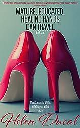 Mature, educated, healing hands, can travel: Meet Samantha Wilde...estate agent with a secret (Book One)
