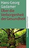 ?ber die Verborgenheit der Gesundheit: Aufs?tze und Vortr?ge (suhrkamp taschenbuch, Band 4163)