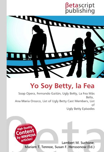 yo-soy-betty-la-fea-soap-opera-fernando-gaitan-ugly-betty-la-fea-mas-bella-ana-maria-orozco-list-of-
