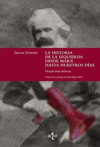 La historia de la izquierda desde Marx hasta nuestros días: Perspectivas teóricas (Ciencia Política - Semilla Y Surco - Serie De Ciencia Política)