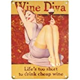 WINE DIVA LIFE'S TOO SHORT TO DRINK CHEAP WINE FUNNY METAL WALL ADVERTISING WALL SIGN