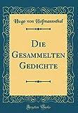 Die Gesammelten Gedichte (Classic Reprint)
