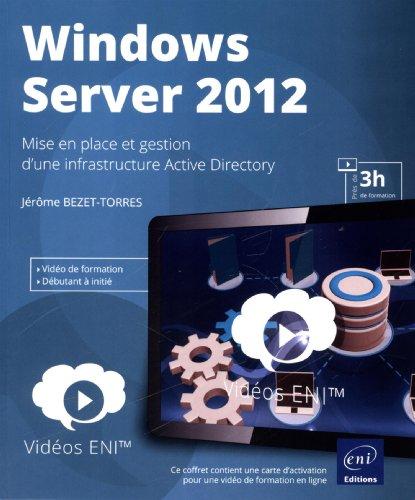 Vidéo Windows Server 2012 - Mise en place et gestion d'une infrastructure Active Directory