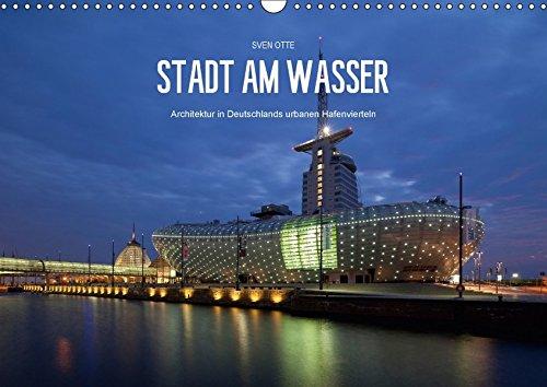 Stadt am Wasser (Wandkalender 2018 DIN A3 quer): Architektur in Deutschlands urbanen Hafenvierteln (Monatskalender, 14 Seiten ) (CALVENDO Orte) [Kalender] [Apr 01, 2017] Otte, Sven