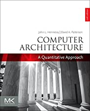 Computer Architecture: A Quantitative Approach (The Morgan Kaufmann Series in Computer Architecture and Design