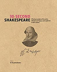 30-Second Shakespeare: 50 Key Aspects of his Works, Life and Legacy, each explained in Half a Minute