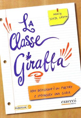 La classe giraffa. Dove l'insegnamento è un