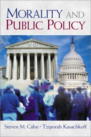 Morality and Public Policy by Steven M. Cahn (2002-06-10)