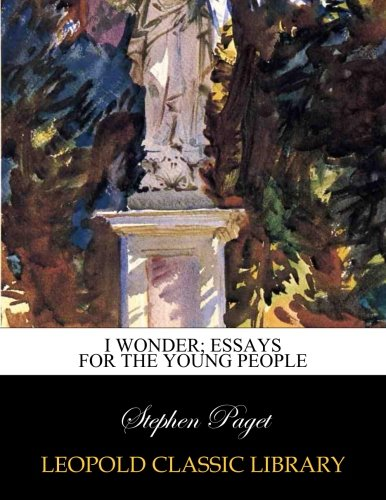I wonder; essays for the young people por Stephen Paget