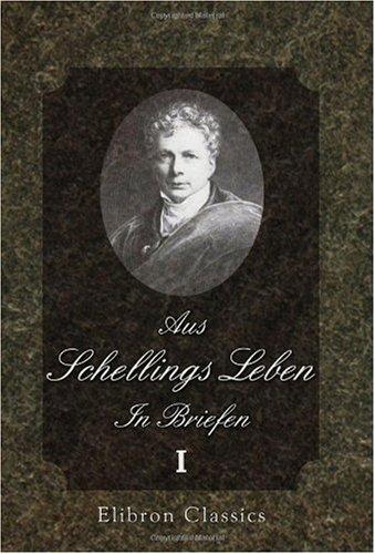 Aus Schellings Leben. In Briefen: Band 1: 1775-1803