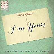 I'm Yours - Love Notes Collection