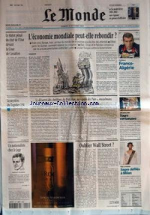 MONDE (LE) [No 17634] du 06/10/2001 - LE STATUT PENAL DU CHEF DE L'ETAT DEVANT LA COUR DE CASSATION +¼ L'ECONOMIE MONDIALE PEUT-ELLE REBONDIR ? +¼ FOOTBALL - FRANCE-ALGERIE +¼ LE MYSTERE DU TUPOLEV 154 +¼ LE DESARROI DES CHRETIENS DU PAKISTAN, AU PAYS DES PURS+¦ MUSULMANS PAR PATRICE CLAUDE +¼ ARCHITECTURE - TOURS VERTUEUSES +¼ UN NATIONALISTE CHEZ LE JUGE - JEAN-GUY TALAMONI +¼ OUBLIER WALL STREET ? PAR DANIEL COHEN +¼ PRET-A-PORTER - SAGES DEFILES A MILAN. par Collectif