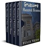 Gruesome Haunted Houses