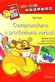 Comprensione e produzione verbale. Storie e attività per il recupero e il potenziamento. Kit. Con CD-ROM