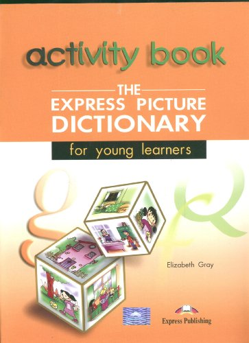 The Express Picture Dictionary for Young Learners: Activity Book