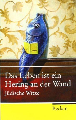 Das Leben ist ein Hering an der Wand: Jüdische Witze (Reclam Taschenbuch)