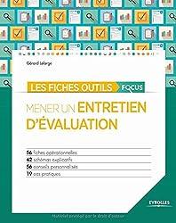 Les fiches outils focus - Mener un entretien d'évaluation: 56 fiches opérationnelles - 42 schémas explicatifs - 56 conseils personnalisés - 19 cas pratiques
