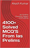 4100+ Solved MCQ'S From Ias Prelims: Ias Prelims Previous Papers (1979-2016)