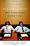 Bonjour Laziness: Why Hard Work Doesn't Pay by Corinne Maier (2006-09-12) - Corinne Maier