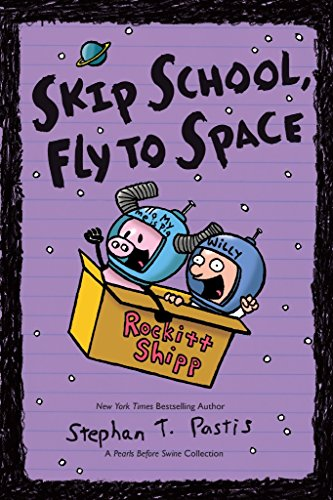 Skip School, Fly to Space: A Pearls Before Swine Collection (Pearls Before Swine Kids)