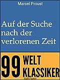 Auf der Suche nach der verlorenen Zeit: Teilausgabe (99 Welt-Klassiker)