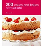 { 200 Cakes and Bakes (Hamlyn All Color 200) Paperback } Lewis, Sara ( Author ) Feb-01-2009 Paperback