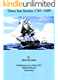 Three Sea Stories 1745 - 1809