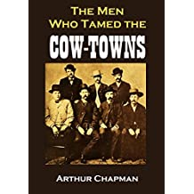 The Men Who Tamed the  Cow-Towns (English Edition)