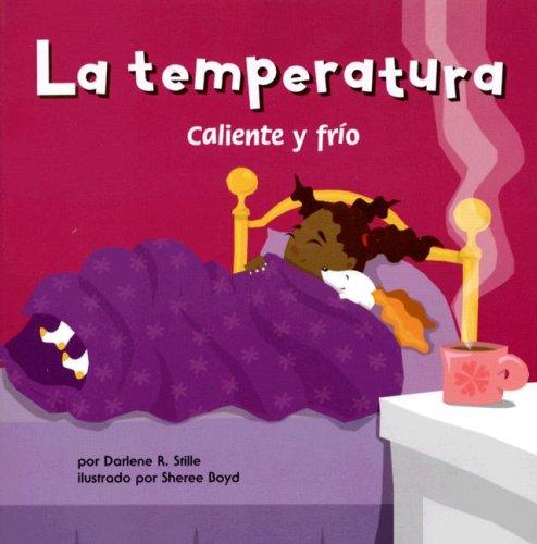 La Temperatura: Caliente y Frio = Temperature (Ciencia Asombrosa) por Darlene R. Stille