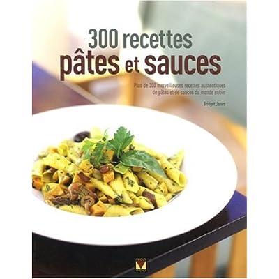300 Recettes pâtes et sauces