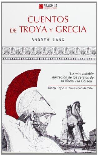 Cuentos de Troya y Grecia (CLÁSICOS EN EL PRESENTE)
