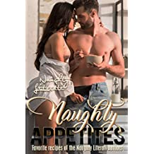 Naughty Appetites: Favorite Recipes of the Naughty Literati Authors (English Edition)