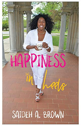 Happiness in Heels: A 30-Day Empowerment Guide to Living on Purpose (English Edition) Brown Womens Heels